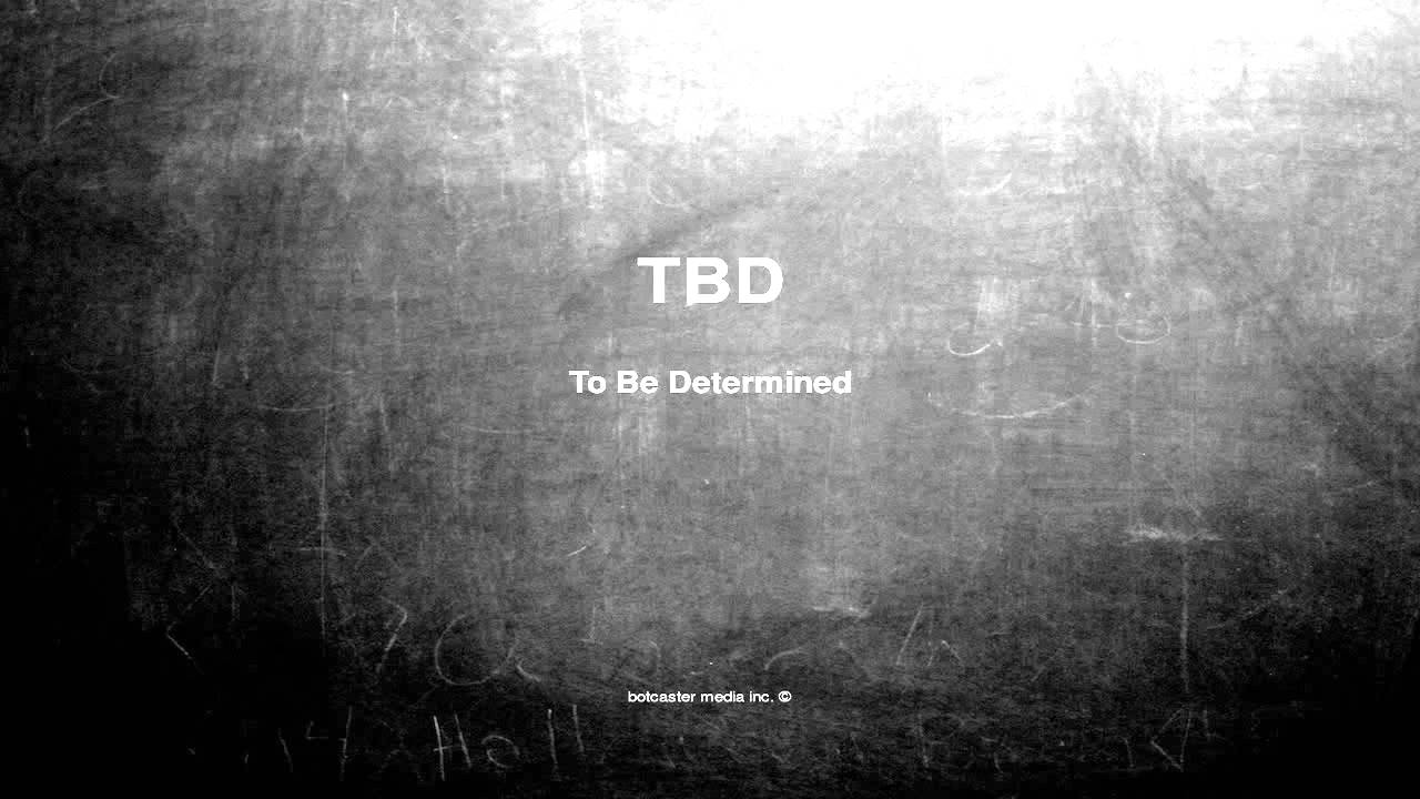 Tbd meaning